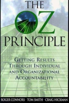 Image for The Oz principle  : getting results through individual and organizational accountability