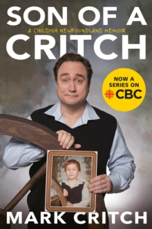 Image for Son Of A Critch : A Childish Newfoundland Memoir