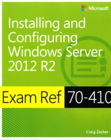 Exam ref 70-410  : installing and configuring Windows Server 2012 R2 - Zacker, Craig