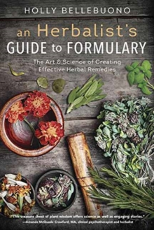Image for Herbalist's Guide to Formulary, An : The Art and Science of Creating Effective Herbal Remedies