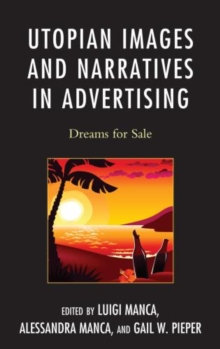 Image for Utopian Images and Narratives in Advertising : Dreams for Sale