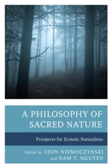 Image for A philosophy of sacred nature: prospects for ecstatic naturalism