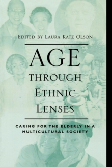 Image for Age through Ethnic Lenses : Caring for the Elderly in a Multicultural Society