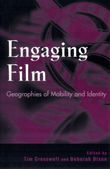 Image for Engaging film  : geographies of mobility & identity