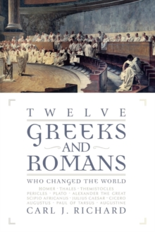 Image for Twelve Greeks and Romans who changed the world