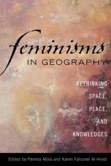 Image for Feminisms in Geography : Rethinking Space, Place, and Knowledges