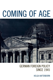 Image for Coming of age  : German foreign policy since 1945