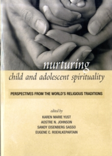 Image for Nurturing Child and Adolescent Spirituality : Perspectives from the World's Religious Traditions