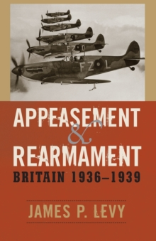 Image for Appeasement and Rearmament : Britain, 1936-1939