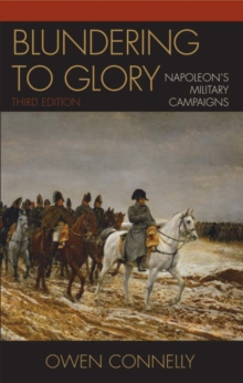 Image for Blundering to glory  : Napoleon's military campaigns