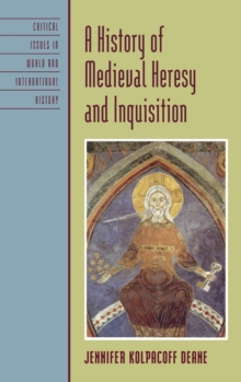 Image for A History of Medieval Heresy and Inquisition