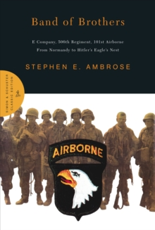 Image for Band of Brothers : E Company, 506th Regiment, 101st Airborne from Normandy to Hitler's Eagle's Nest