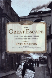 Image for The great escape  : nine Jews who fled Hitler and changed the world