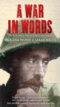 Image for A war in words  : the First World War in diaries and letters