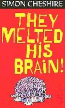 Image for They melted his brain!