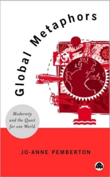 Image for Global metaphors  : modernity and the quest for one world