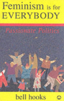 Image for Feminism is for everybody  : passionate politics
