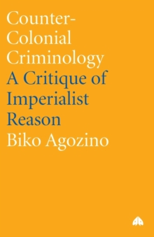 Image for Counter-colonial criminology  : a critique of imperialist reason
