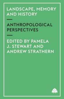 Image for Landscape, memory and history  : anthropological perspectives