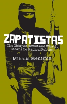 Image for Zapatistas : The Chiapas Revolt and What It Means For Radical Politics
