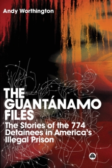 Image for The Guantanamo files  : the stories of the 759 detainees in America's illegal prison