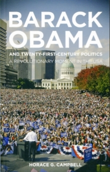 Image for Barack Obama and twenty-first-century politics  : a revolutionary movement in the USA