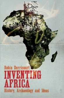 Image for Inventing Africa  : history, archaeology and ideas