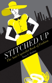 Image for Stitched up  : the anti-capitalist book of fashion
