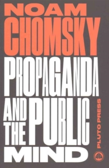 Image for Propaganda and the Public Mind : Interviews by David Barsamian