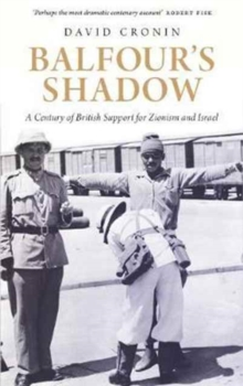 Image for Balfour's shadow  : a century of British support for Zionism and Israel