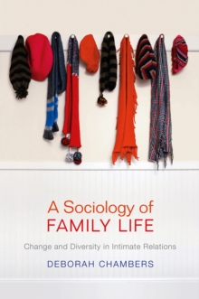 Image for A sociology of family life  : change and diversity in intimate relations