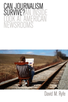 Image for Can journalism survive?  : an inside look at American newsrooms