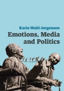 Image for Emotions, media and politics