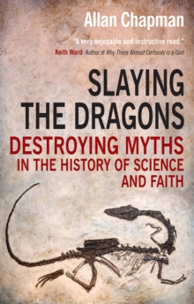 Image for Slaying the dragons  : destroying myths in the history of science and faith