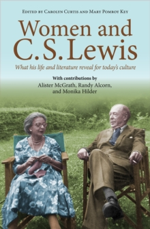 Image for Women and C.S. Lewis  : What his life and literature reveal for today's culture