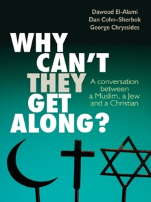 Image for Why can't they get along?: a conversation between a Muslim, a Jew and a Christian