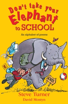 Image for Don't take your elephant to school  : an alphabet of poems