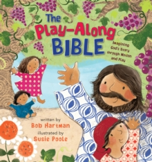 Image for The play-along Bible  : imagining God's story through motion and play