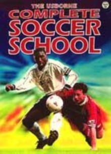 Image for The Usborne complete soccer school
