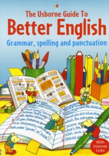 Image for The Usborne guide to better English  : grammar, spelling and punctuation