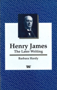 Image for Henry James  : the later writing