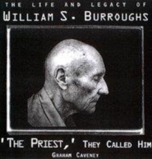 Image for The 'priest', they called him  : the life and legacy of William S. Burroughs