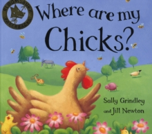 Where are my chicks? - Grindley, Sally