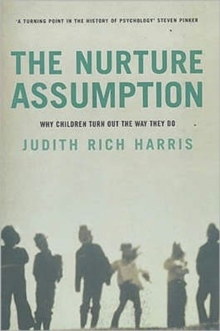 Image for The nurture assumption  : why children turn out the way they do