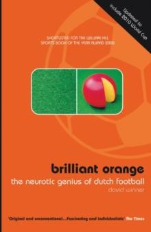 Image for Brilliant orange  : the neurotic genius of Dutch football