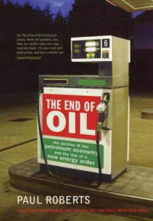 Image for The end of oil  : the decline of the petroleum economy and the rise of a new energy order