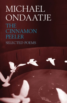 Image for The cinnamon peeler  : selected poems
