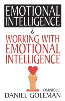 Image for Emotional intelligence  : why it can matter more than IQ &, Working with emotional intelligence