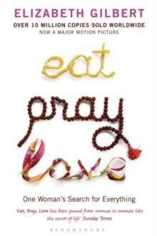 Image for Eat, pray, love  : one woman's search for everything