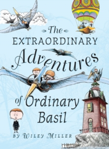 Image for The extraordinary adventures of ordinary Basil